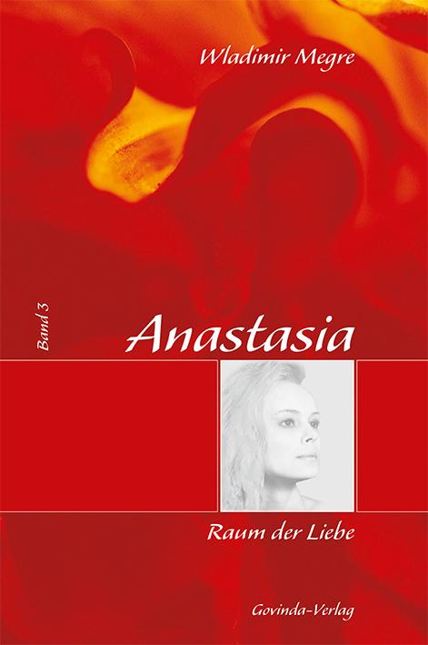 Anastasia, Band 3: Raum der Liebe