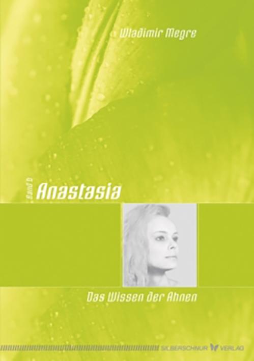Anastasia, Band 6: Das Wissen der Ahnen