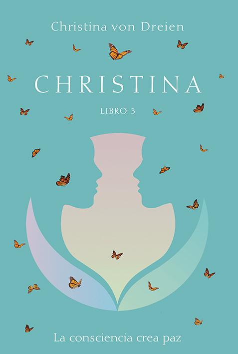 Christina, Libro 3: La consciencia crea paz