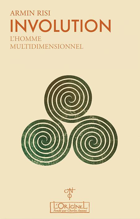 Involution, tome 1: L'Homme multidimensionnel